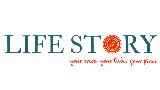 Life Story: Your Voice; Your Tribe: Your Place